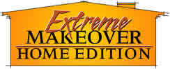 Extreme Makeover Home Editionx100 About
